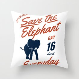 Save the elephants day product 16th april Save the elephants Throw Pillow