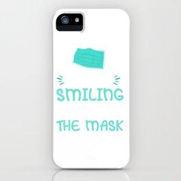 I'm Still Smiling Behind The Mask - Positive Motivation iPhone Case