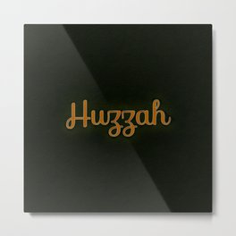 Huzzah Metal Print