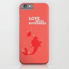 Love Has No Boundaries Slim Case iPhone 6s