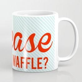 Can I Please Get a Waffle Coffee Mug