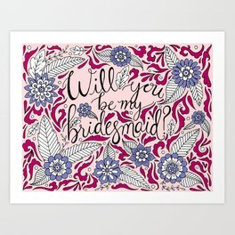 Will You Be My Bridesmaid Pink Art Print