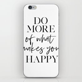 Do More Of What Makes You Happy,Office Decor,Home Office Desk,Love What You Do,Motivational Quote,Wo iPhone Skin