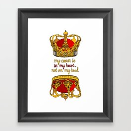 My crown is in my heart Framed Art Print