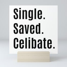 Single. Saved. Celibate. Mini Art Print