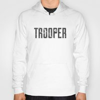 starwars Hoodies featuring StarWars Trooper  by Burnish and Press