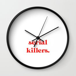 Introverted But Willing to Discuss Serial Killers Wall Clock
