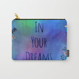 Believe In Your Dreams (Blue) Carry-All Pouch