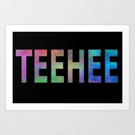 TEEHEE Art Print