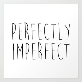 Perfectly Imperfect Funny Quote Art Print