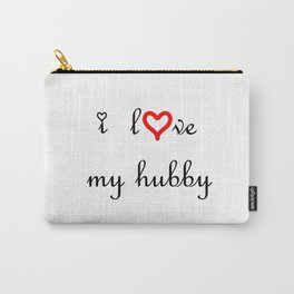 I love my hubby Carry-All Pouch