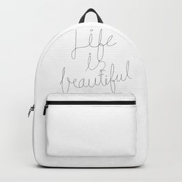 Life is beautiful, super beautiful, incredibly beautiful. Backpack