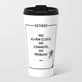 Retirement Funny Retired Design For Retirees Travel Mug