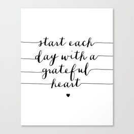 Start Each Day With a Grateful Heart black and white monochrome typography poster design Canvas Print