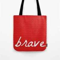 be brave Tote Bags featuring Brave by Endless Summer