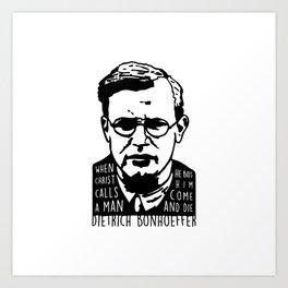 Dietrich Bonhoeffer - Come and Die Art Print