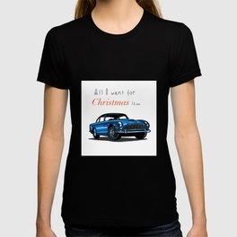 All I want for Christmas...vintage car 6 T-shirt