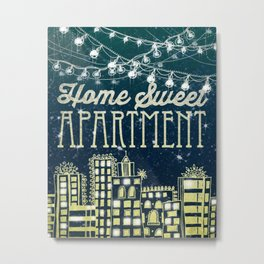 Home Sweet Apartment Metal Print