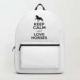 Keep Calm and Love Horses Quote Backpack