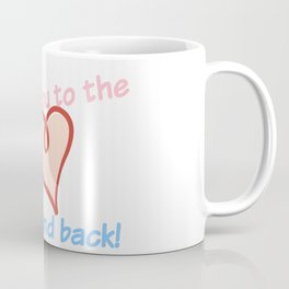Love you to the Moon and back! Coffee Mug
