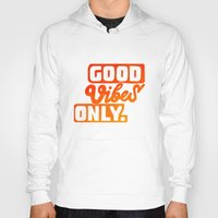 good vibes Hoodies featuring Good Vibes by Daizy Jain