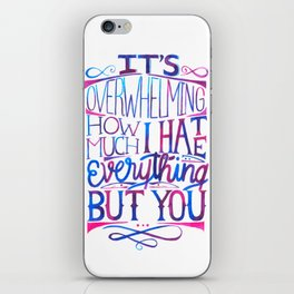 I hate everything but you lettering iPhone Skin