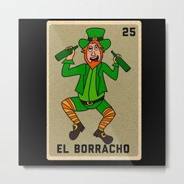 El Borracho Loteria St Patricks Metal Print