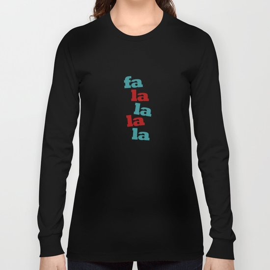 fa la la la la Long Sleeve T-shirt