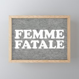 Femme Fatale Quote Framed Mini Art Print