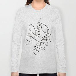 """Do Nothing"" Day #society6 #decor #buyart Long Sleeve T-shirt"