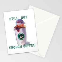 Otter Coffee #2 Still Not Enough Coffee Stationery Cards