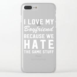 I Love My Boyfriend Because Funny Crazy Boyfriend T-Shirt Clear iPhone Case