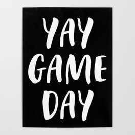 Yay Game Day Football Sports Team White Text Poster
