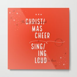 Christmas / The Best Way to Spread Christmas Cheer is Singing Loud for All to Hear Elf (red) Metal Print