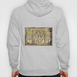 Live Love Travel Hoody