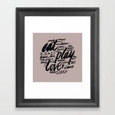 Eat, play, love Framed Art Print