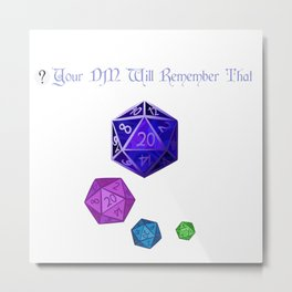 ? Your DM Will Remember That Metal Print