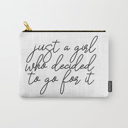 Just A Girl.. Motivational Art, Inspirational Quote, Typography Print, Minimalist Wall Art Carry-All Pouch