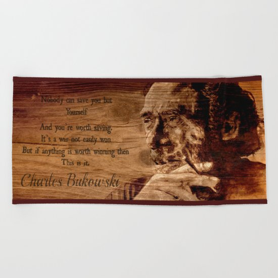 Charles Bukowski - wood - quote Beach Towel