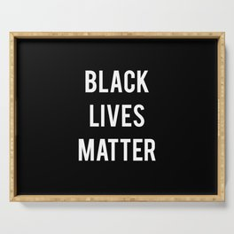 Black Lives Matter - Advocacy, Stop Racism Serving Tray