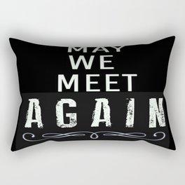 May We Meet Again Rectangular Pillow