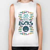 risa rodil Biker Tanks featuring So Many Books, So Little Time by Risa Rodil