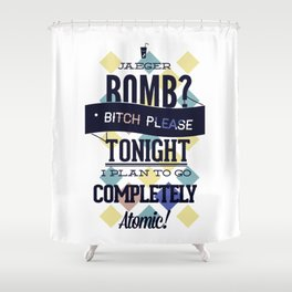 Jaeger bomb completely atomic Shower Curtain