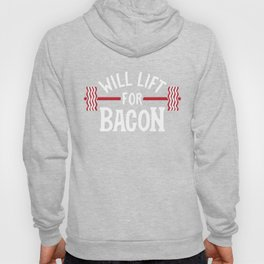 Will Lift For Bacon Hoody