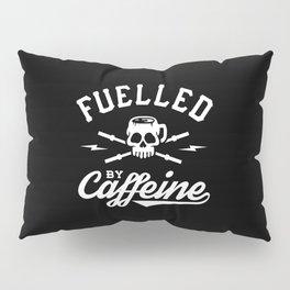 Fuelled By Caffeine Pillow Sham