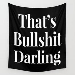THAT'S BULLSHIT DARLING (Black & White) Wall Tapestry