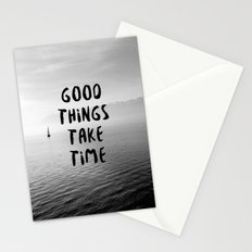 GOOD THINGS TAKE TIME Stationery Cards