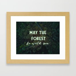 May the forest be with you Framed Art Print