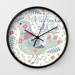 A Lil Birdie Told ME Wall Clock
