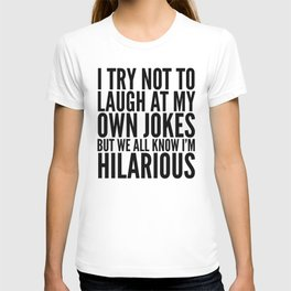 I TRY NOT TO LAUGH AT MY OWN JOKES (Yellow) T-shirt